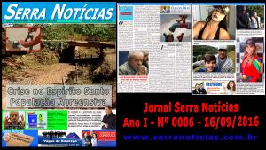 Jornal Serra Notícias – Ano I – Nº 0006 – 16/09/2016